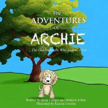 【预订】The Adventures of Archie - The Goldendoodle Who Learns a Lot: Archie's First Adventure 预订商品,需要1-3个月发货,非质量问题不接受退换货。