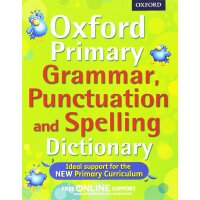 Oxford Primary Grammar, Punctuation & Spelling Dictionary