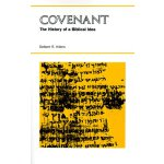 Covenant: The History of a Biblical Idea (Seminar in the Hi