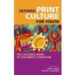 【预订】Defining Print Culture for Youth: The Cultural Work of