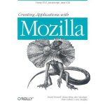 Creating Applications with Mozilla [ISBN: 978-0596000523]