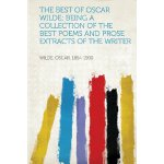 The Best of Oscar Wilde; Being a Collection of the Best Poe