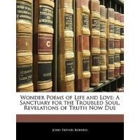 【预订】Wonder Poems of Life and Love: A Sanctuary for the Troub