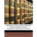 【预订】Parnaso Classico Italiano: Contenente Dante, Petrarca,