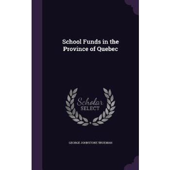 【预订】School Funds in the Province of Quebec 预订商品,需要1-3个月发货,非质量问题不接受退换货。