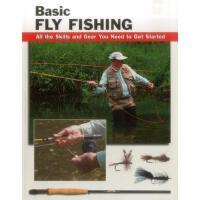 【预订】Basic Fly Fishing: All the Skills and Gear You Need to