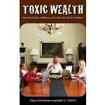【预订】Toxic Wealth: How the Culture of Affluence Can Harm Us
