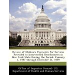 Review of Medicare Payments for Services Provided to Incarc