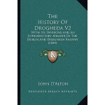 【预订】The History of Drogheda V2: With Its Environs and an In