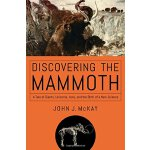【预订】Discovering the Mammoth - A Tale of Giants, Unicorns, I