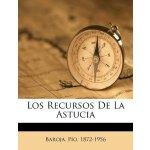 Los Recursos de La Astucia (Spanish Edition) [ISBN: 978-124