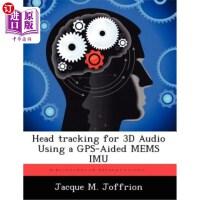 【中商海外直订】Head Tracking for 3D Audio Using a GPS-Aided Mems Im