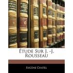 【预订】Tude Sur J. -J. Rousseau 9781141753635