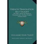 【预订】French Translation Self-Taught: Or First Book on French