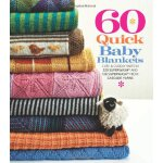 60 Quick Baby Blankets: Cute & Cuddly Knits in 220 Superwas