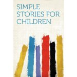 Simple Stories for Children [ISBN: 978-1290364171]
