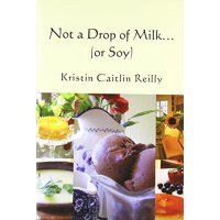 Not a Drop of Milk...: (or Soy) [ISBN: 978-1453729700]