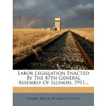 Labor Legislation Enacted By The 47th General Assembly Of I