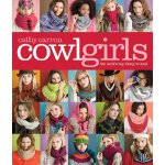 Cowl Girls: The Neck's Big Thing to Knit (Cathy Carron Coll