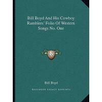 【预订】Bill Boyd and His Cowboy Ramblers' Folio of Western Son