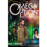 The Omega Option: Rise of Draconis (Volume 1) [ISBN: 978-1479194759]