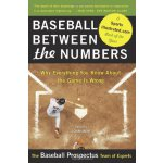 Baseball Between the Numbers: Why Everything You Know About
