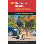 K9 Behavior Basics: A Manual for Proven Success in Operatio