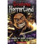Goosebumps Horrorland #5 Dr. Maniac Vs. Robby Scwartz