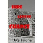Ihre Letzte Chance (German Edition) [ISBN: 978-3732282562]