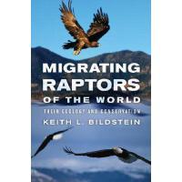 【预订】Migrating Raptors of the World: Their Ecology and Conse
