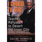 【预订】I Choose to Stay: A Black Teacher Refuses to Desert the