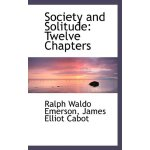 Society and Solitude: Twelve Chapters [ISBN: 978-1116364934