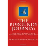 The Burgundy Journey:: Using Hope, Humor & Faith to Conquer
