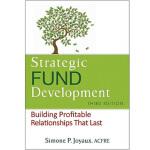 【预订】Strategic Fund Development: Building Profitable Relatio