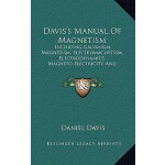 【预订】Davis's Manual of Magnetism: Including Galvanism, Magne