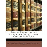 【预订】Annual Report of the Children's Court of the City of Ne
