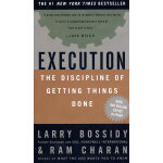 Execution: The Discipline of Getting Things Done 执行力:如何完成任务