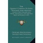 【预订】The Quaint Comedy of Love, Wooing and Mating: Songs, Ly