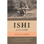 【预订】Ishi in Two Worlds a Biography of the Last Wild Indian