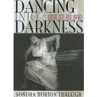 【预订】Dancing Into Darkness: Butoh, Zen, and Japan