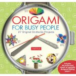 Origami for Busy People: 27 Original On-The-Go Projects [Fu