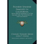 【预订】Pioneer Spanish Families in California: With Special Re
