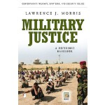 【预订】Military Justice: A Guide to the Issues