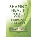 【预订】Shaping Health Policy Through Nursing Research