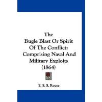 【预订】The Bugle Blast or Spirit of the Conflict: Comprising N