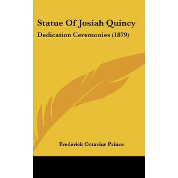 【预订】Statue of Josiah Quincy: Dedication Ceremonies (1879) 预订商品,需要1-3个月发货,非质量问题不接受退换货。