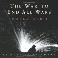 The War to End All Wars: World War I [ISBN: 978-0547026862]