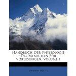Handbuch Der Physiologie Des Menschen Für Vorlesungen, Volu