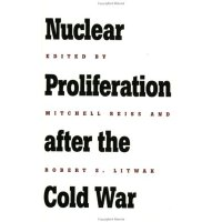 Nuclear Proliferation after the Cold War (Woodrow Wilson Ce