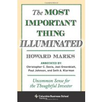 The Most Important Thing Illuminated: Uncommon Sense for the Thoughtful Investor (Columbia Business School Publishing) [ISBN: 978-0231162845]